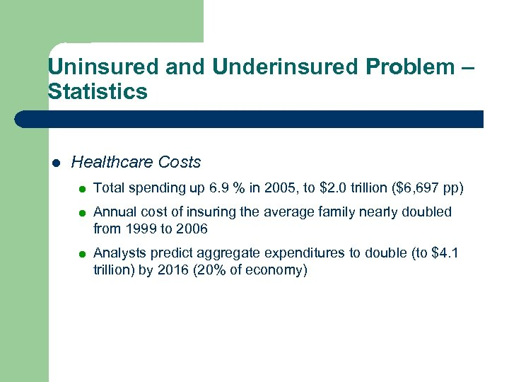 Uninsured and Underinsured Problem – Statistics l Healthcare Costs = Total spending up 6.