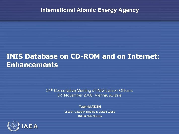 International Atomic Energy Agency INIS Database on CD-ROM and on Internet: Enhancements 34 th