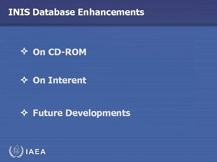 INIS Database Enhancements On CD-ROM On Interent Future Developments