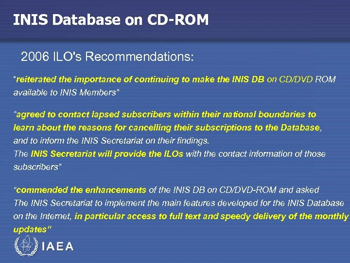 "INIS Database on CD-ROM 2006 ILO's Recommendations: ""reiterated the importance of continuing to make"