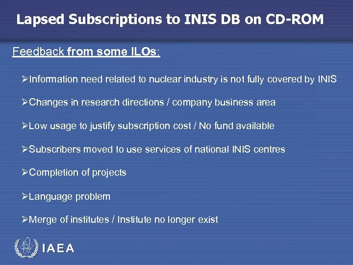 Lapsed Subscriptions to INIS DB on CD-ROM Feedback from some ILOs: ØInformation need related
