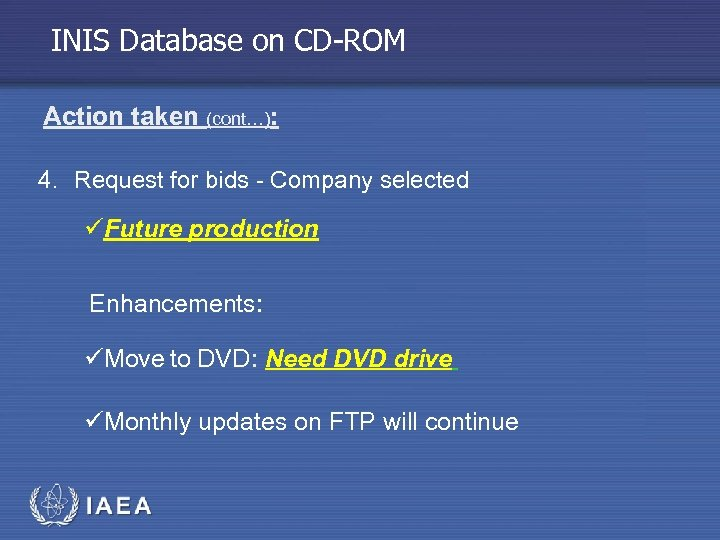 INIS Database on CD-ROM Action taken (cont…): 4. Request for bids - Company selected