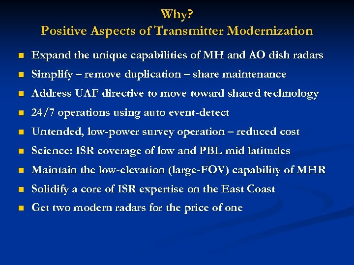 Why? Positive Aspects of Transmitter Modernization n Expand the unique capabilities of MH and