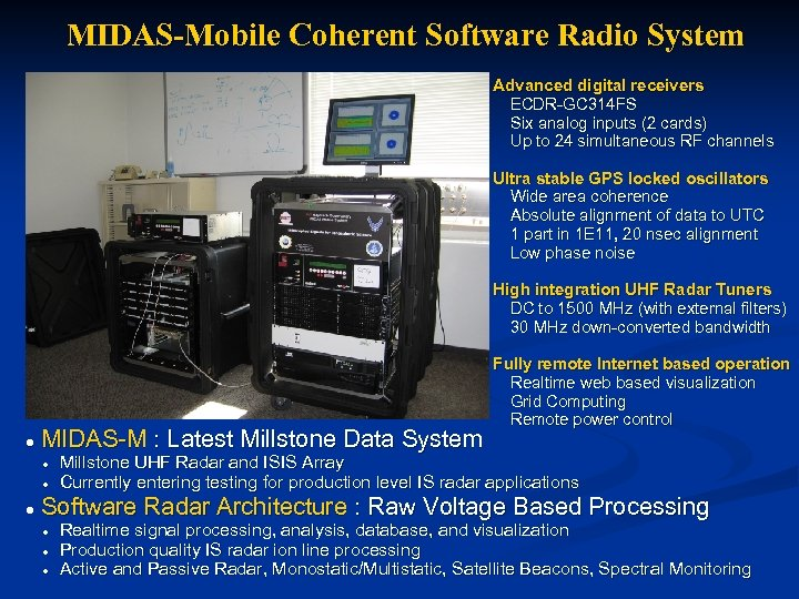 MIDAS-Mobile Coherent Software Radio System Advanced digital receivers ECDR-GC 314 FS Six analog inputs