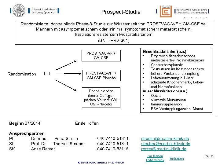 Prospect-Studie Randomisierte, doppelblinde Phase-3 -Studie zur Wirksamkeit von PROSTVAC-V/F ± GM-CSF bei Männern mit