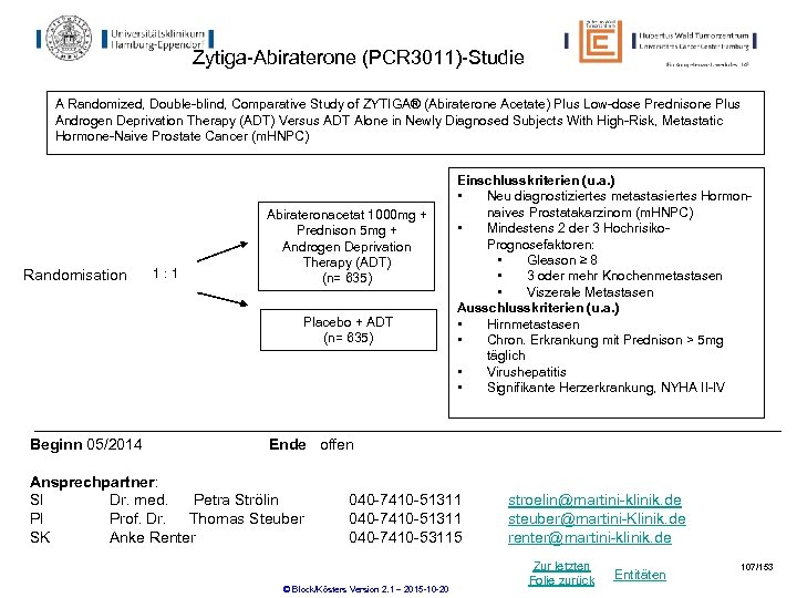 Zytiga-Abiraterone (PCR 3011)-Studie A Randomized, Double-blind, Comparative Study of ZYTIGA® (Abiraterone Acetate) Plus Low-dose