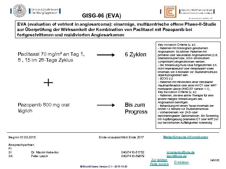 GISG-06 (EVA) EVA (evaluation of votrient in angiosarcoma): einarmige, multizentrische offene Phase-II-Studie zur Überprüfung