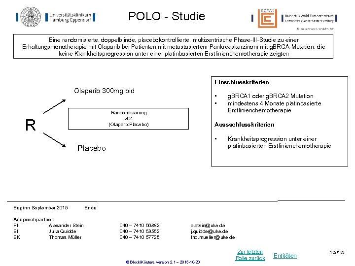 POLO - Studie Eine randomisierte, doppelblinde, placebokontrollierte, multizentrische Phase-III-Studie zu einer Erhaltungsmonotherapie mit Olaparib