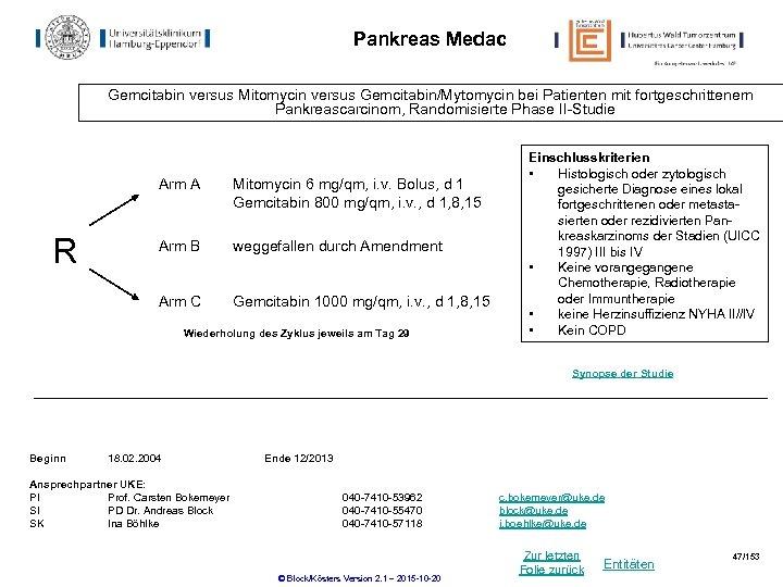 Pankreas Medac Gemcitabin versus Mitomycin versus Gemcitabin/Mytomycin bei Patienten mit fortgeschrittenem Pankreascarcinom, Randomisierte Phase