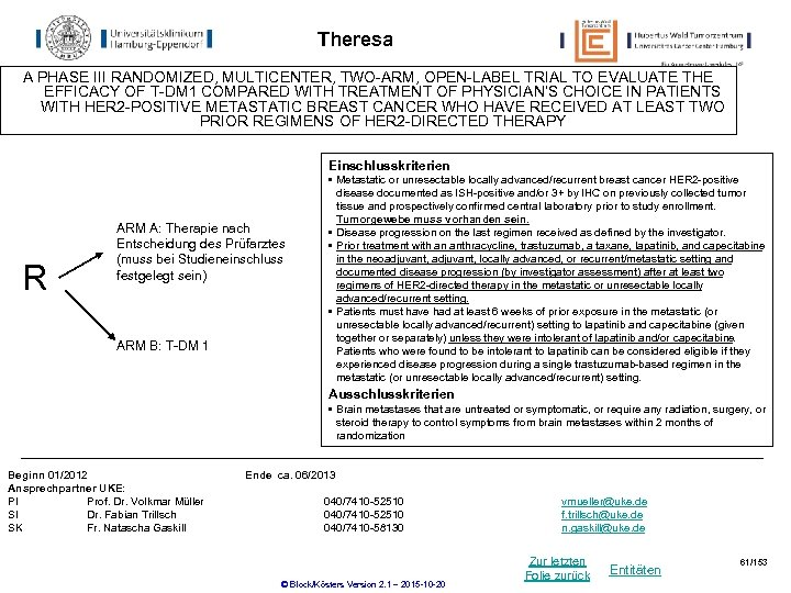 Theresa A PHASE III RANDOMIZED, MULTICENTER, TWO-ARM, OPEN-LABEL TRIAL TO EVALUATE THE EFFICACY OF