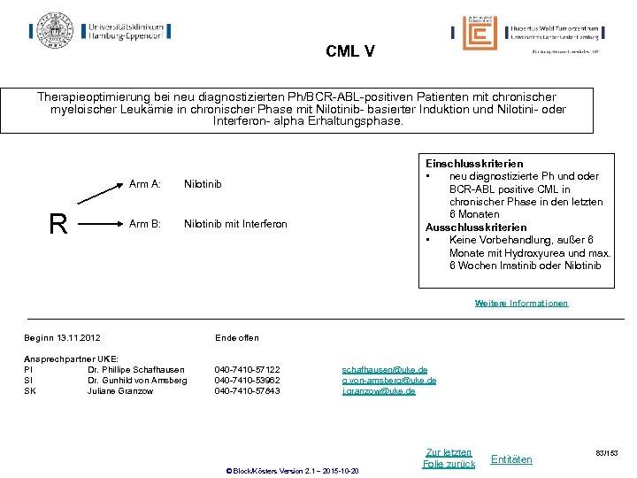 CML V Therapieoptimierung bei neu diagnostizierten Ph/BCR-ABL-positiven Patienten mit chronischer myeloischer Leukämie in chronischer