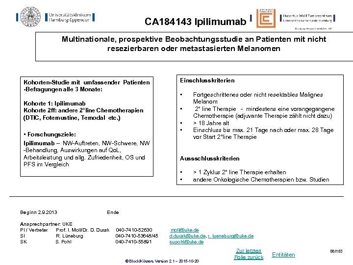 CA 184143 Ipilimumab Multinationale, prospektive Beobachtungsstudie an Patienten mit nicht resezierbaren oder metastasierten Melanomen