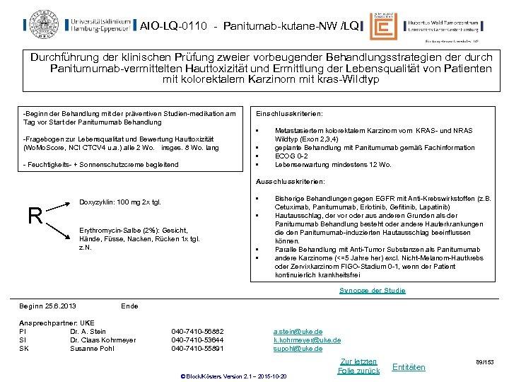 AIO-LQ-0110 - Panitumab-kutane-NW /LQ Durchführung der klinischen Prüfung zweier vorbeugender Behandlungsstrategien der durch Panitumumab-vermittelten