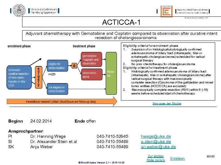 ACTICCA-1 Adjuvant chemotherapy with Gemcitabine and Cisplatin compared to observation after curative intent resection