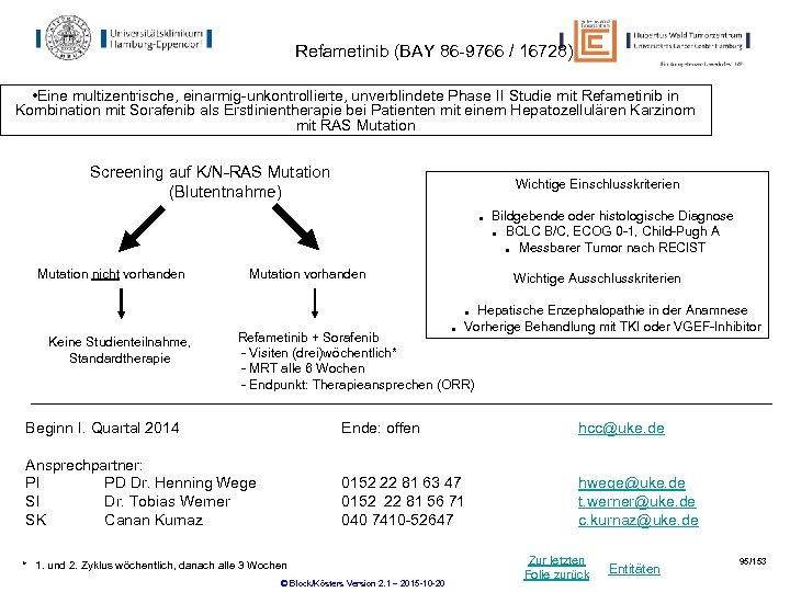 Refametinib (BAY 86 -9766 / 16728) • Eine multizentrische, einarmig-unkontrollierte, unverblindete Phase II Studie