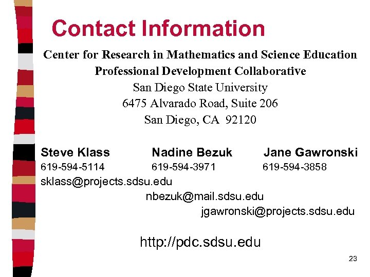 Contact Information Center for Research in Mathematics and Science Education Professional Development Collaborative San
