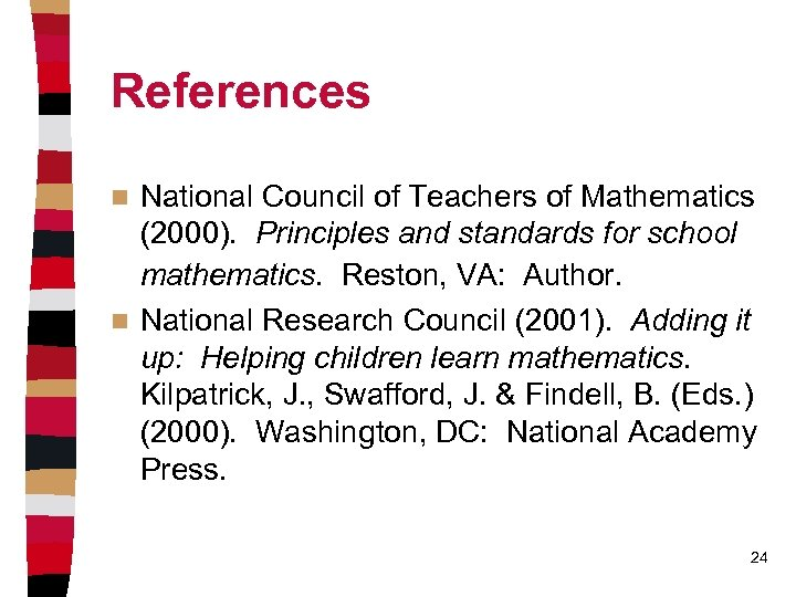 References National Council of Teachers of Mathematics (2000). Principles and standards for school mathematics.