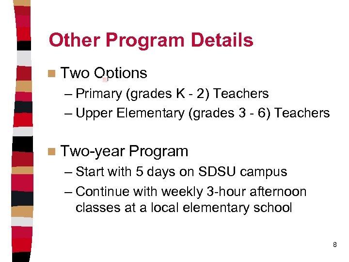 Other Program Details n Two Options – Primary (grades K - 2) Teachers –