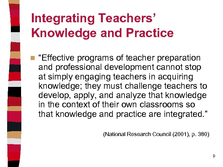 """Integrating Teachers' Knowledge and Practice n """"Effective programs of teacher preparation and professional development"""