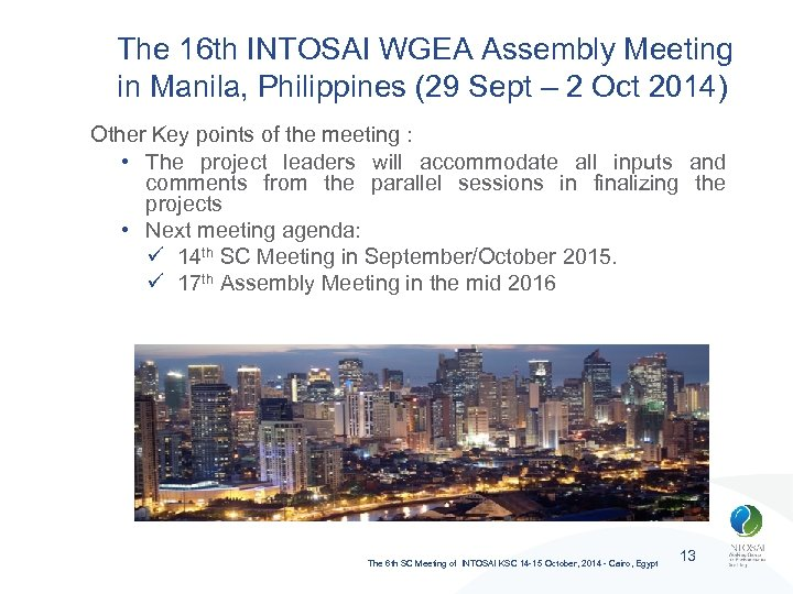The 16 th INTOSAI WGEA Assembly Meeting in Manila, Philippines (29 Sept – 2