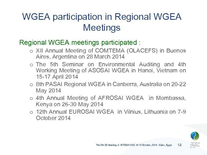 WGEA participation in Regional WGEA Meetings Regional WGEA meetings participated : o XII Annual