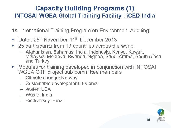 Capacity Building Programs (1) INTOSAI WGEA Global Training Facility : i. CED India 1