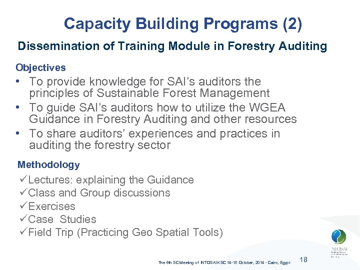 Capacity Building Programs (2) Dissemination of Training Module in Forestry Auditing Objectives • To