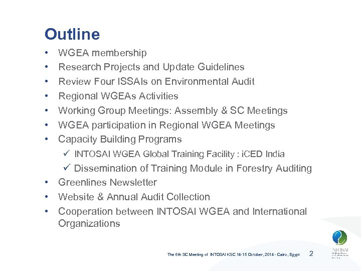 Outline • • WGEA membership Research Projects and Update Guidelines Review Four ISSAIs on