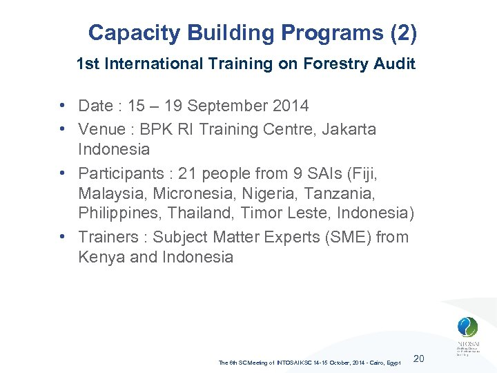 Capacity Building Programs (2) 1 st International Training on Forestry Audit • Date :