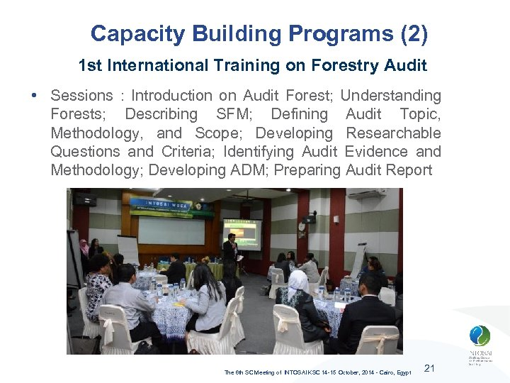 Capacity Building Programs (2) 1 st International Training on Forestry Audit • Sessions :