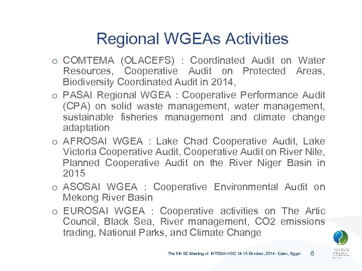 Regional WGEAs Activities o COMTEMA (OLACEFS) : Coordinated Audit on Water Resources, Cooperative Audit