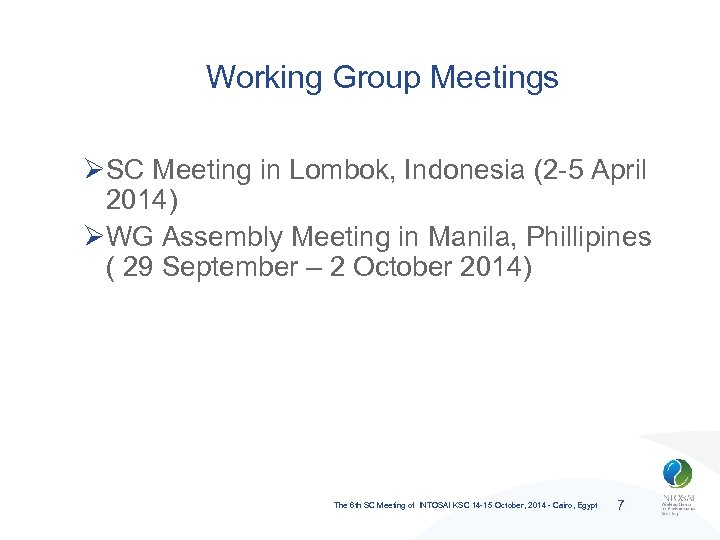 Working Group Meetings ØSC Meeting in Lombok, Indonesia (2 -5 April 2014) ØWG Assembly