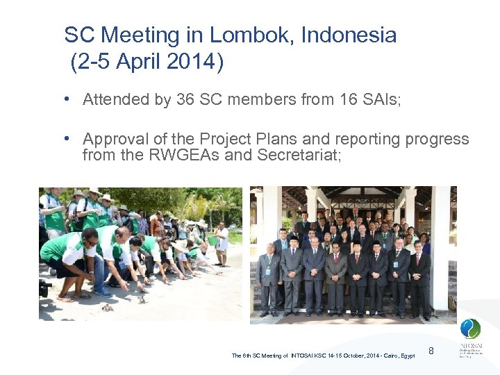 SC Meeting in Lombok, Indonesia (2 -5 April 2014) • Attended by 36 SC