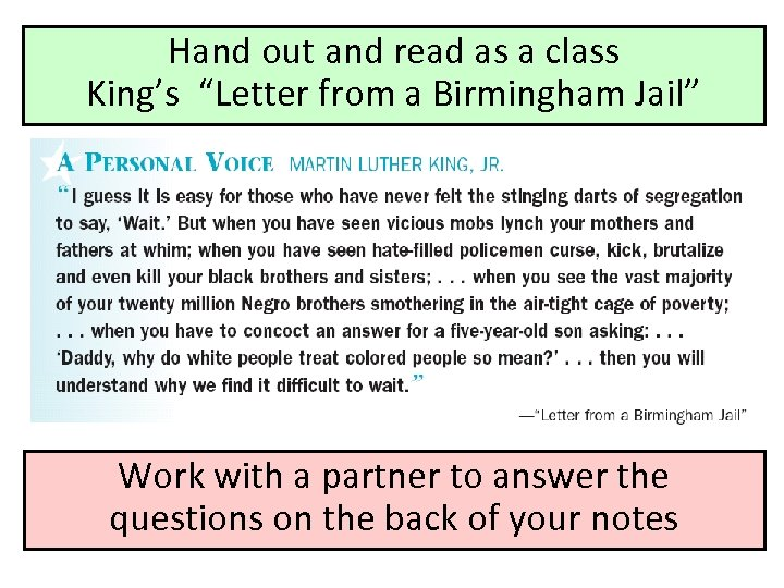 "Hand out and read as a class King's ""Letter from a Birmingham Jail"" Work"