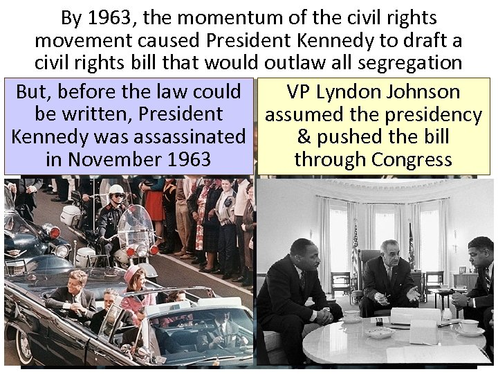 By 1963, the momentum of the civil rights movement caused President Kennedy to draft