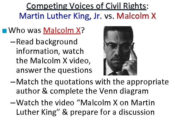 Competing Voices of Civil Rights: Martin Luther King, Jr. vs. Malcolm X ■ Who