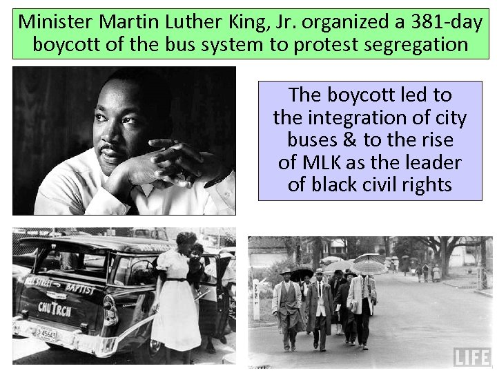 Minister Martin Luther King, Jr. organized a 381 -day boycott of the bus system