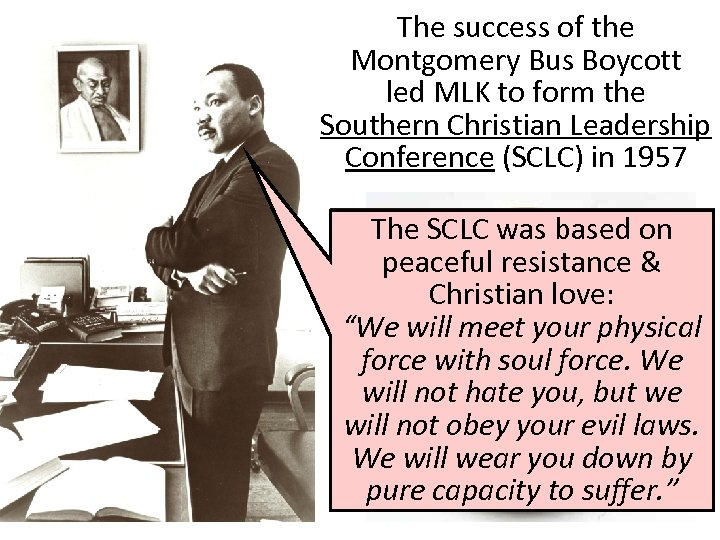 The success of the Montgomery Bus Boycott led MLK to form the Southern Christian
