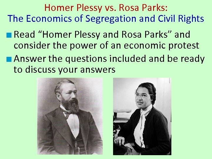Homer Plessy vs. Rosa Parks: The Economics of Segregation and Civil Rights ■ Read