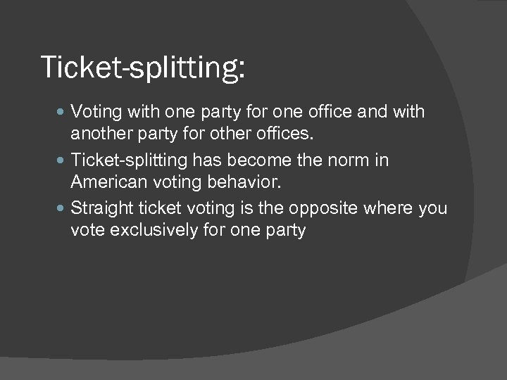 Ticket-splitting: Voting with one party for one office and with another party for other