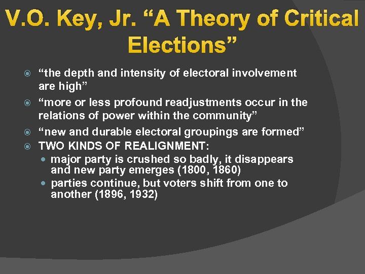 """V. O. Key, Jr. """"A Theory of Critical Elections"""" """"the depth and intensity of"""