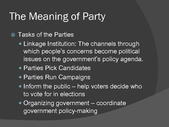 The Meaning of Party Tasks of the Parties Linkage Institution: The channels through which