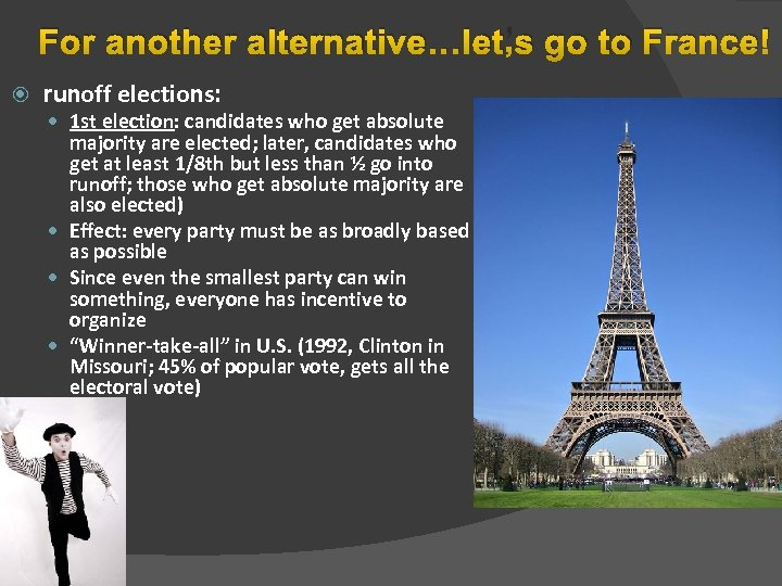 For another alternative…let's go to France! runoff elections: 1 st election: candidates who get