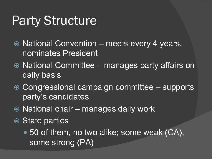 Party Structure National Convention – meets every 4 years, nominates President National Committee –