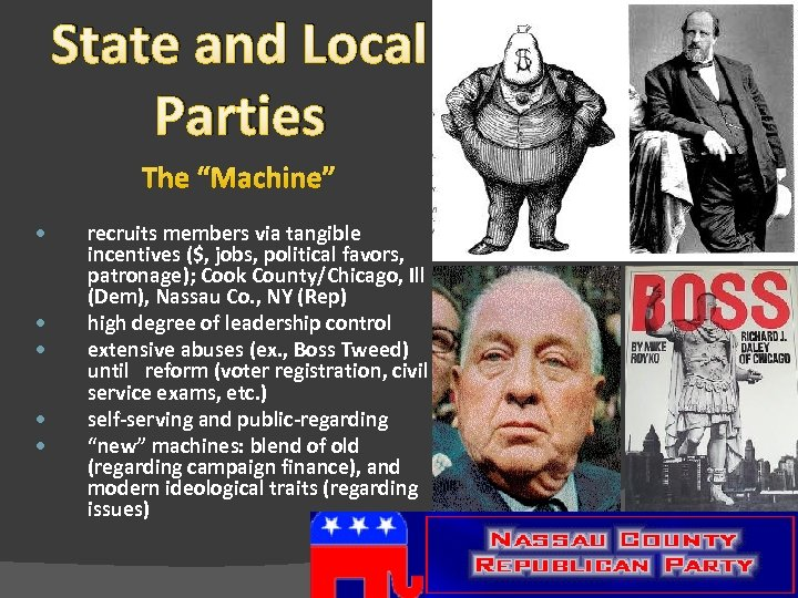 """State and Local Parties The """"Machine"""" recruits members via tangible incentives ($, jobs, political"""