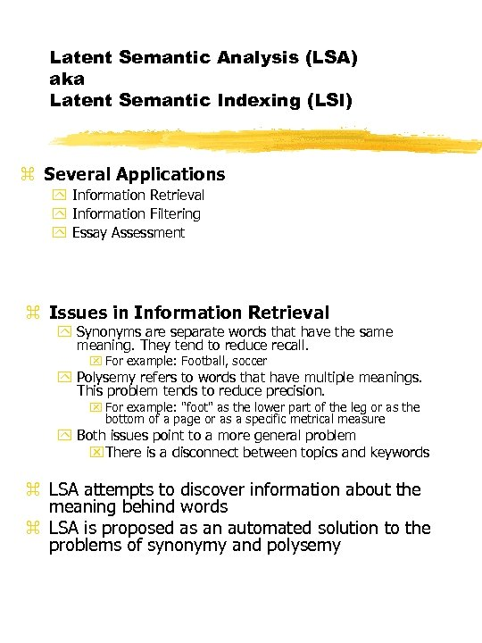 Latent Semantic Analysis (LSA) aka Latent Semantic Indexing (LSI) z Several Applications y Information