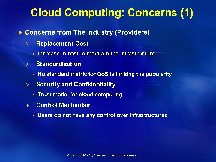 Cloud Computing: Concerns (1) l Concerns from The Industry (Providers) Replacement Cost Ø §