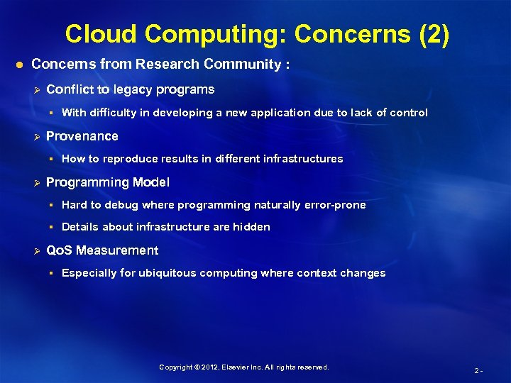 Cloud Computing: Concerns (2) l Concerns from Research Community : Ø Conflict to legacy