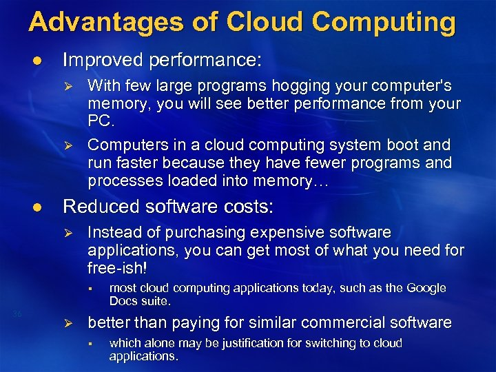 Advantages of Cloud Computing l Improved performance: Ø Ø l With few large programs