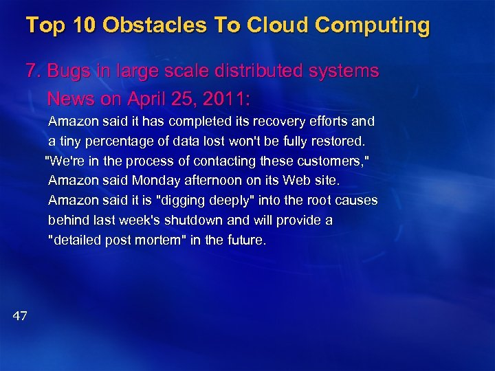 Top 10 Obstacles To Cloud Computing 7. Bugs in large scale distributed systems News